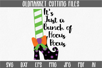 It's Just a Bunch of Hocus Pocus SVG Cut File - Halloween SVG EPS DXF