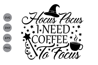 Download Hocus Pocus I Need Coffee To Focus Svg Halloween Svg Witch Svg Free Free Svg Downloads Best Download Svg Cut Files