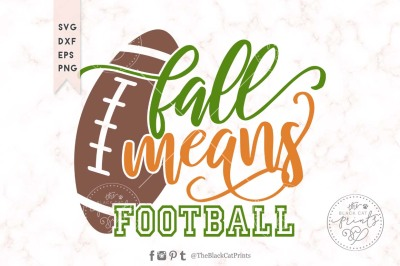 Fall Means Football SVG DXF EPS PNG