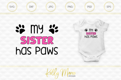 Download My Sister Has Paws Svg Cut File Free Best Free Svg Design Software Zaplany77