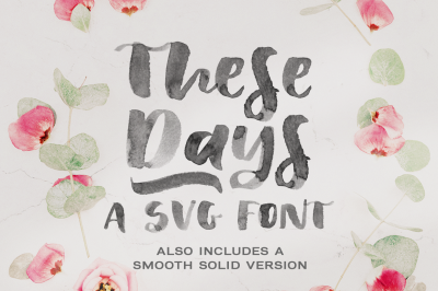 These Days | a SVG font