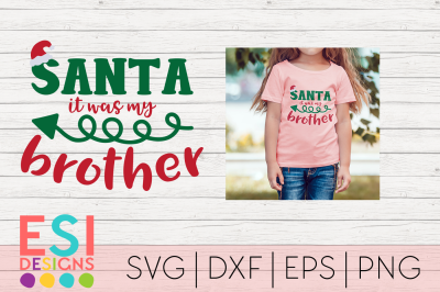 Christmas SVG | Santa it was my Brother | Funny Christmas Quote