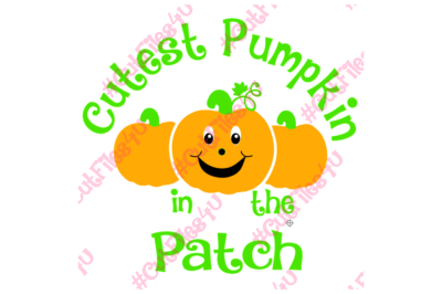 Cutest Pumpkin in the Patch design: SVG & PNG cut files for Silhouette Cameo and Cricut Explore using vinyl, HTV, paint, fabric, and, glass