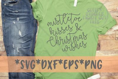 Mistletoe Kisses & Christmas Wishes | Christmas SVG DXF EPS PNG
