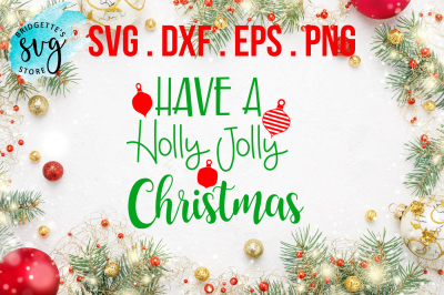 Have A Holly Jolly Christmas SVG, DXF, PNG, EPS File
