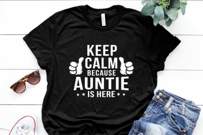 Keep Calm because Auntie is here