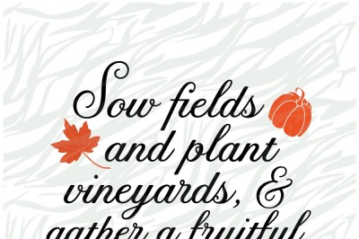 Sow fields and plant vineyards