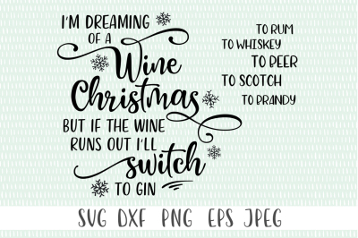 I'm Dreaming Of A Wine Christmas But If The Wine Runs Out