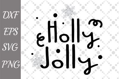 Holly Jolly Svg, CHRISTMAS SVG, Christmas Svg design,Christmas cut