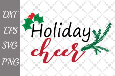 Holiday Cheer Svg, CHRISTMAS SVG DESIGN,Christmas Holidays,