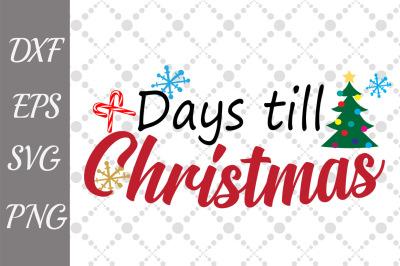 Days  til Christmas Svg, Christmas cut files,Christmas Svg