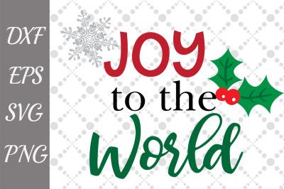 Joy to the World Svg,CHRISTMAS SVG, Christmas cut files