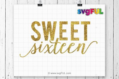 SVG, Sweet Sixteen Svg, 16th Birthday Svg, Cut file for Cricut