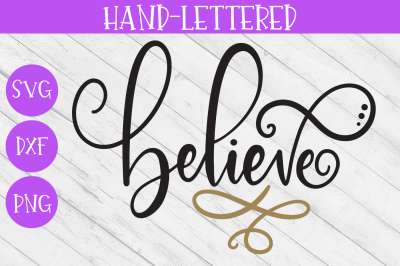 Christmas SVG - Believe Hand-Lettered Cut File