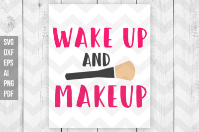 Wake up and makeup svg, dxf,png cut files