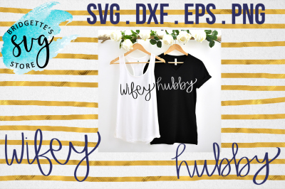Hubby and Wifey SVG, DXF, PNG, EPS File Cricut Silhouette