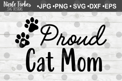 Proud Cat Mom SVG Cut File