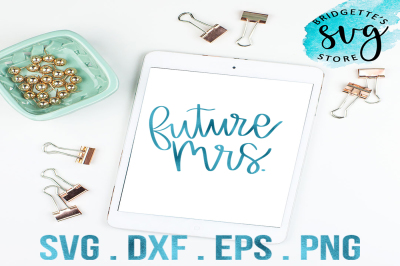 Future Mrs Hand Lettered SVG, DXF, PNG, EPS File Cricut Silhouette