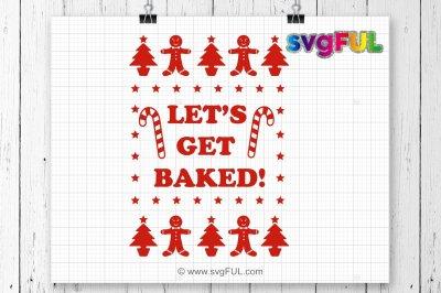 Svg, Let's get Baked, Christmas Svg, Gingerbread Svg, Christmas