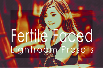 15 Fertile Faced Lightroom Presets(90% Discount for Christmas)