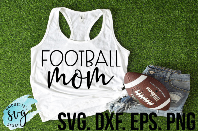 Football Mom SVG, DXF, PNG, EPS File Cricut Silhouette