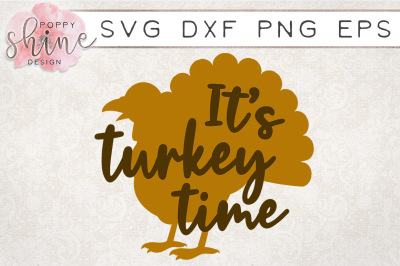 It's Turkey Time SVG PNG EPS DXF Cutting Files