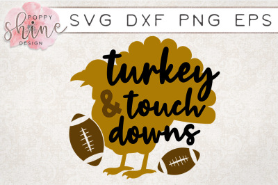 Turkey & Touchdowns SVG PNG EPS DXF Cutting Files