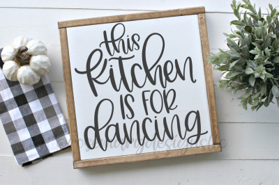 This Kitchen is for Dancing - Hand Lettered SVG