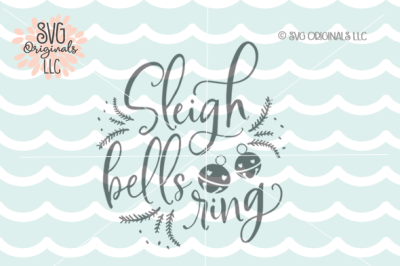 Sleigh Bells Ring SVG Christmas SVG