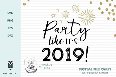 Party like it's 2019 - New years SVG file