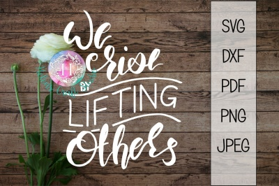 We rise by lifting others SVG, DXF, png, jpeg and PDF cutting file