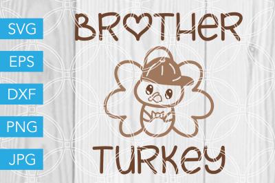 Brother Turkey Thanksgiving SVG DXF EPS JPG Cut File Cricut Silhouette