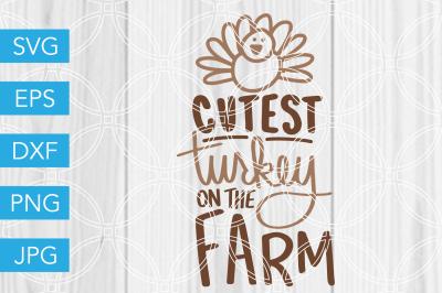 Cutest Turkey on the Farm SVG DXF EPS JPG Cut File Cricut Silhouette