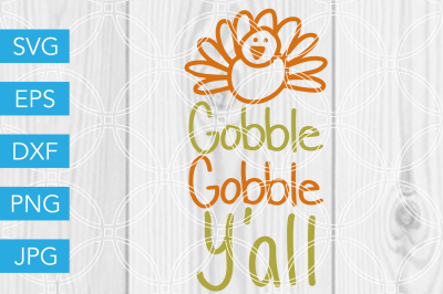 Gobble Gobble Yall SVG DXF EPS JPG Cut File Cricut Silhouette Cameo