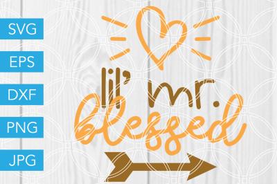 Lil Mr Blessed Thanksgiving SVG DXF EPS JPG Cut File Cricut