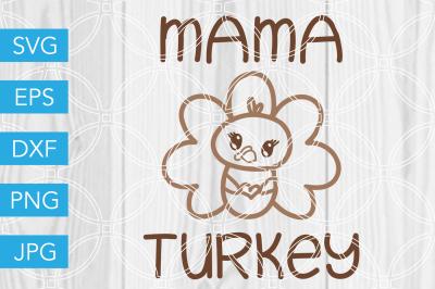 Mama Turkey Thanksgiving SVG DXF EPS JPG Cut File Cricut Silhouette