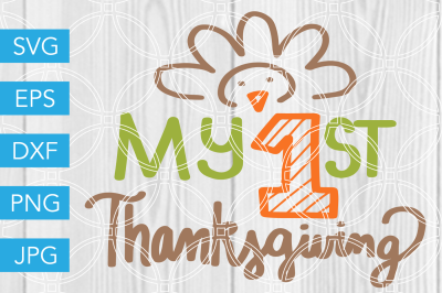 My First Thanksgiving SVG DXF EPS JPG Cut File Cricut Silhouette