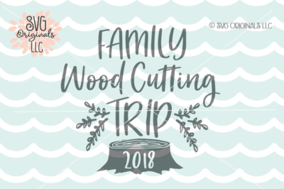 Wood Cutting Trip Christmas Thanksgiving SVG