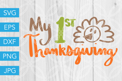 My 1st Thanksgiving SVG DXF EPS JPG Cut File Cricut Silhouette Cameo