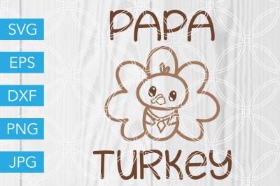 Papa Turkey Thanksgiving SVG DXF EPS JPG Cut File Cricut Silhouette