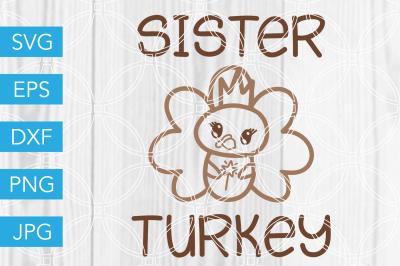 Sister Turkey Thanksgiving SVG DXF EPS JPG Cut File Cricut Silhouette