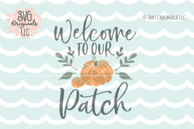 Welcome To Our Patch SVG Fall Thanksgiving SVG