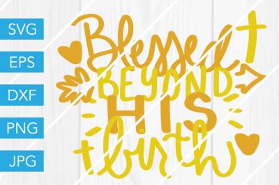 Blessed Beyond His Birth ChristmasSVG DXF EPS JPG Cut File