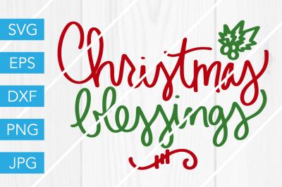 Christmas BlessingsSVG DXF EPS JPG Cut File Cricut Silhouette Cameo