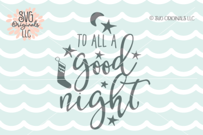 Christmas SVG To All A Good Night SVG
