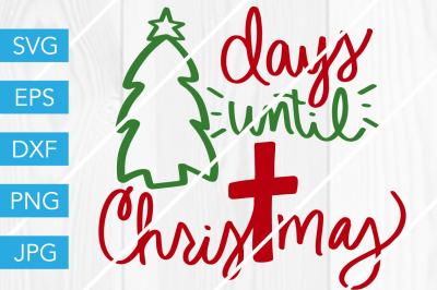 Days Until Christmas SVG DXF EPS JPG Cut File Cricut Silhouette Cameo