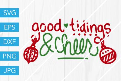 Good Tidings and Cheer ChristmasSVG DXF EPS JPG Cut File Cricut