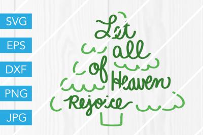 Let All of Heaven Rejoice SVG DXF EPS JPG Cut File Cricut Silhouette