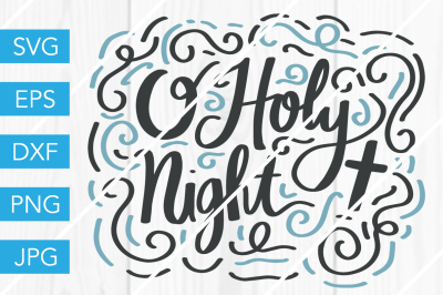 O Holy Night Christmas SVG DXF EPS JPG Cut File Cricut Silhouette