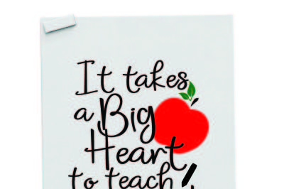 It takes a big heart to teach